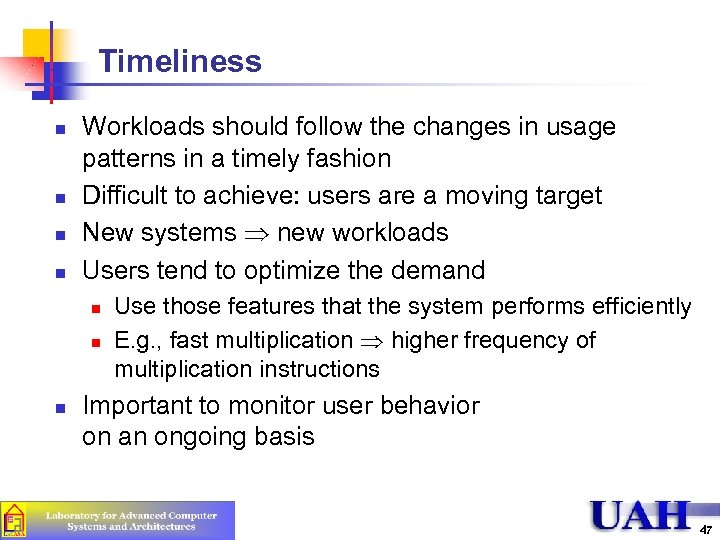 Timeliness n n Workloads should follow the changes in usage patterns in a timely