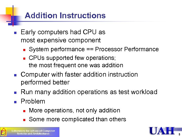 Addition Instructions n Early computers had CPU as most expensive component n n n