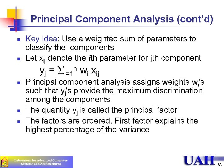 Principal Component Analysis (cont'd) n n Key Idea: Use a weighted sum of parameters