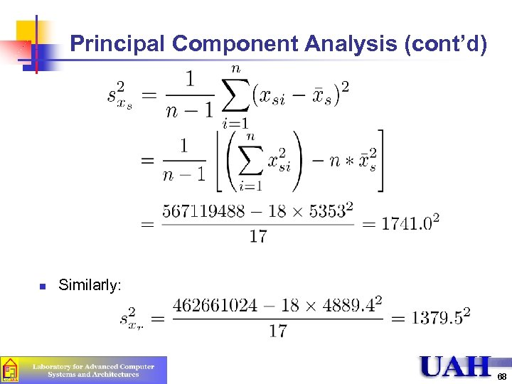 Principal Component Analysis (cont'd) n Similarly: 68