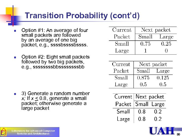Transition Probability (cont'd) n n n Option #1: An average of four small packets