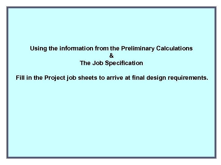 Using the information from the Preliminary Calculations & The Job Specification Fill in the