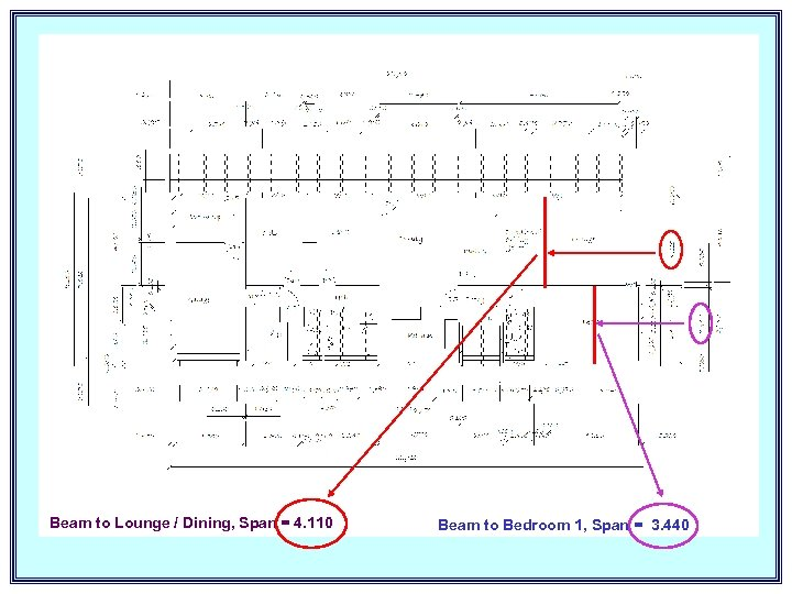 Beam to Lounge / Dining, Span = 4. 110 Beam to Bedroom 1, Span