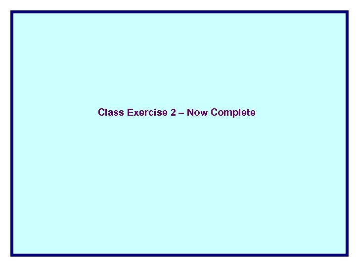 Class Exercise 2 – Now Complete
