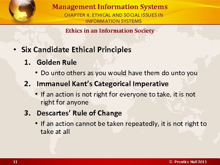 Management Information Systems CHAPTER 4: ETHICAL AND SOCIAL ISSUES IN INFORMATION SYSTEMS Ethics in
