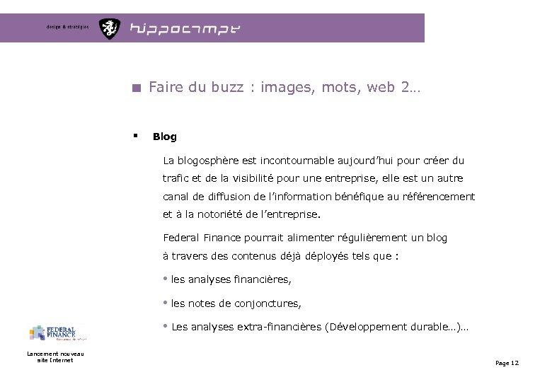 Faire du buzz : images, mots, web 2… § Blog La blogosphère est incontournable