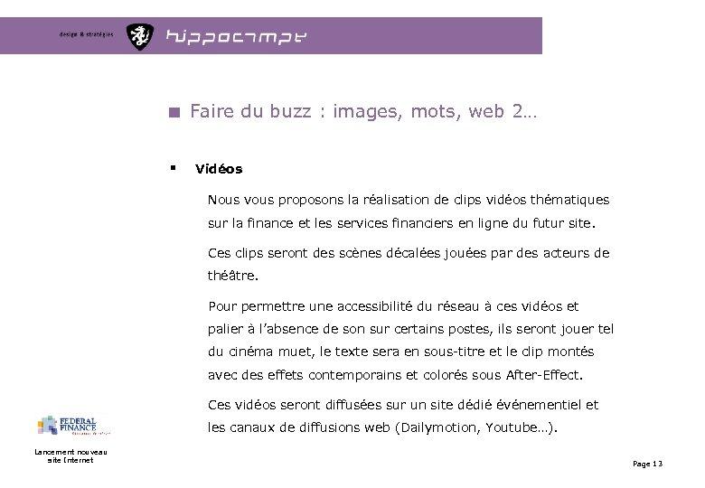 Faire du buzz : images, mots, web 2… § Vidéos Nous vous proposons la