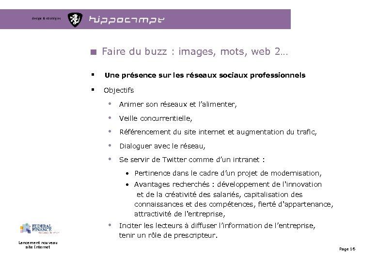 Faire du buzz : images, mots, web 2… § Une présence sur les réseaux