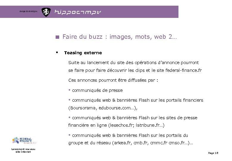 Faire du buzz : images, mots, web 2… § Teasing externe Suite au lancement