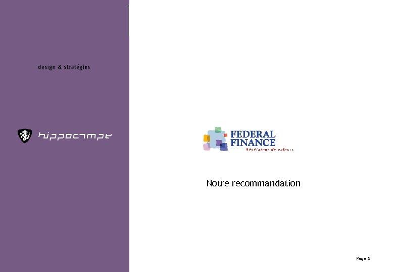 Notre recommandation Lancement nouveau site Internet Page 6