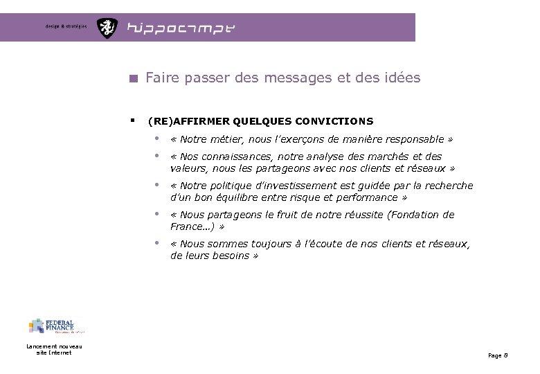 Faire passer des messages et des idées § (RE)AFFIRMER QUELQUES CONVICTIONS • • •