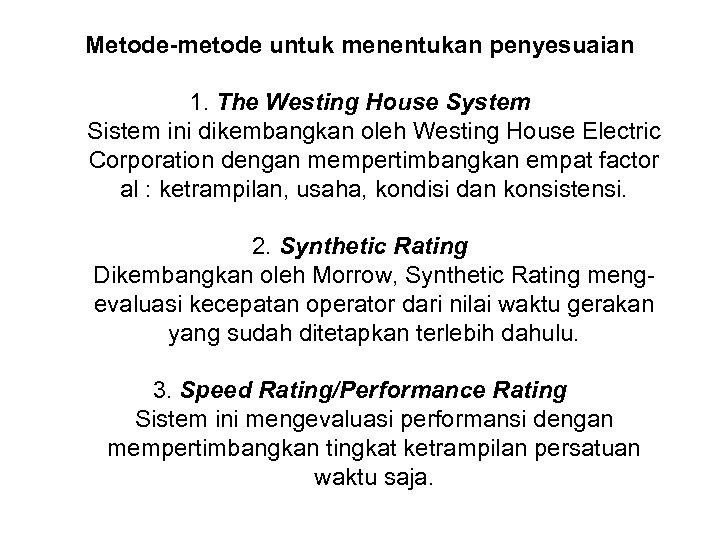 Metode-metode untuk menentukan penyesuaian 1. The Westing House System Sistem ini dikembangkan oleh Westing