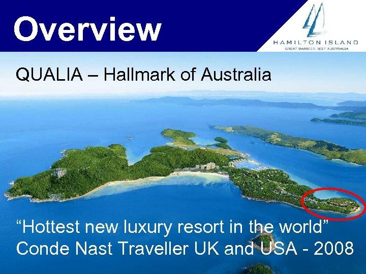 "Overview QUALIA – Hallmark of Australia ""Hottest new luxury resort in the world"" Conde"