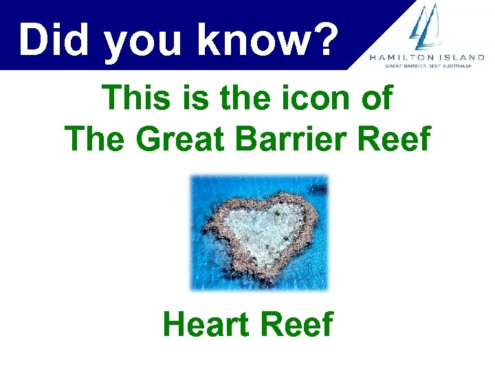 Did you know? This is the icon of The Great Barrier Reef Heart Reef
