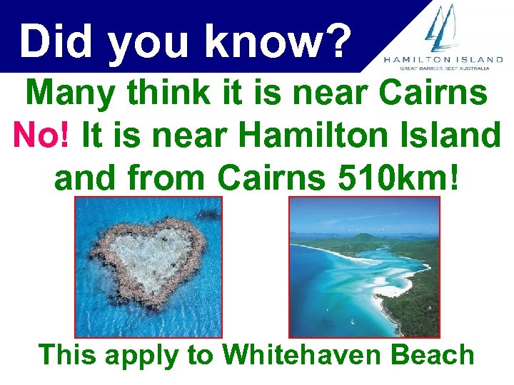 Did you know? Many think it is near Cairns No! It is near Hamilton