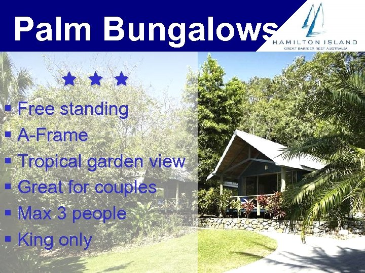 Palm Bungalows § Free standing § A-Frame § Tropical garden view § Great for