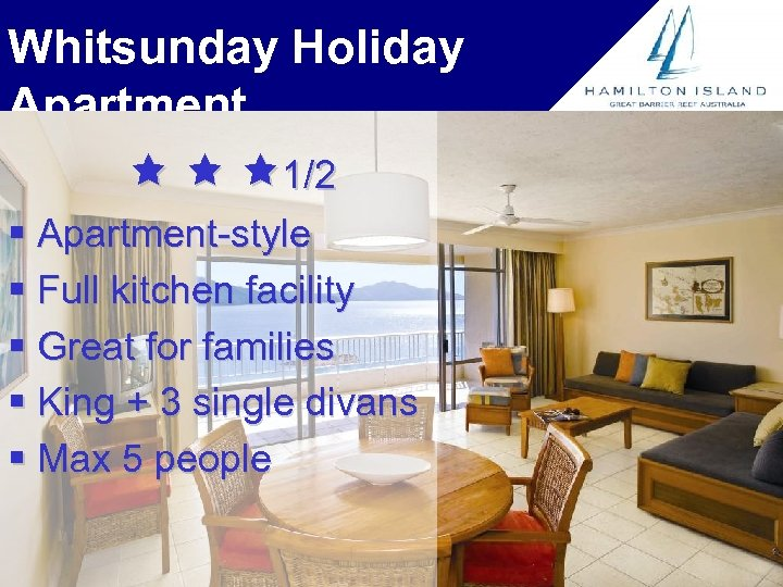 Whitsunday Holiday Apartment 1/2 § Apartment-style § Full kitchen facility § Great for families