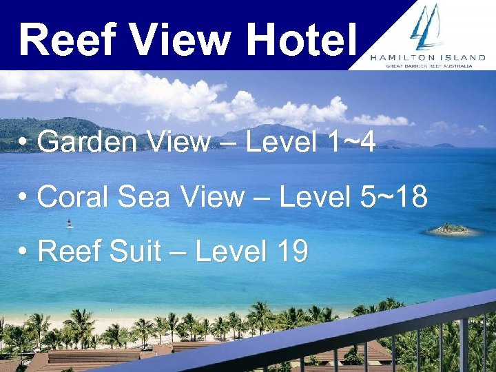 Reef View Hotel • Garden View – Level 1~4 • Coral Sea View –
