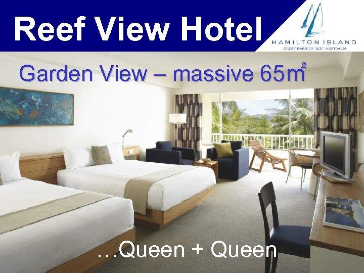 Reef View Hotel Garden View – massive 65㎡ …Queen + Queen