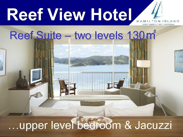 Reef View Hotel Reef Suite – two levels 130㎡ …upper level bedroom & Jacuzzi