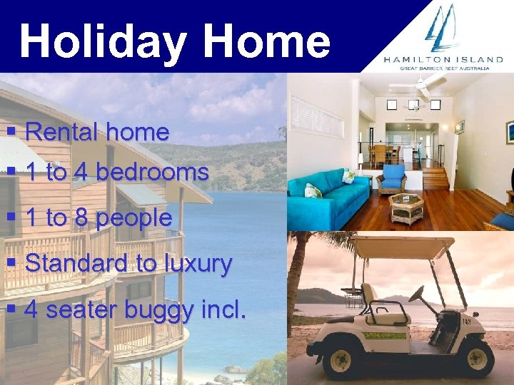 Holiday Home § Rental home § 1 to 4 bedrooms § 1 to 8