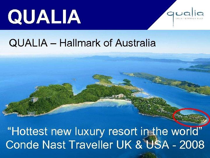 "QUALIA – Hallmark of Australia ""Hottest new luxury resort in the world"" Conde Nast"