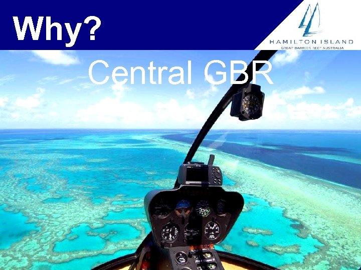 Why? Central GBR