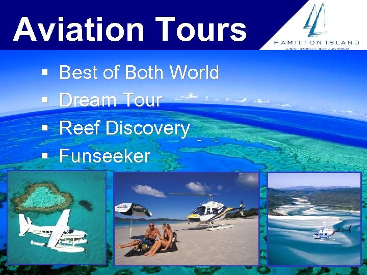 Aviation Tours § § Best of Both World Dream Tour Reef Discovery Funseeker