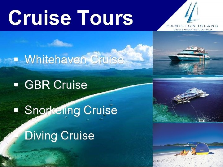 Cruise Tours § Whitehaven Cruise § GBR Cruise § Snorkeling Cruise § Diving Cruise
