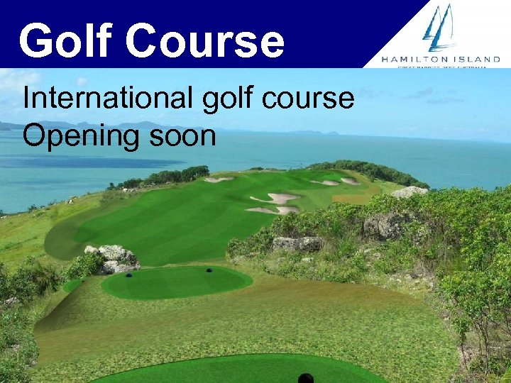 Golf Course International golf course Opening soon