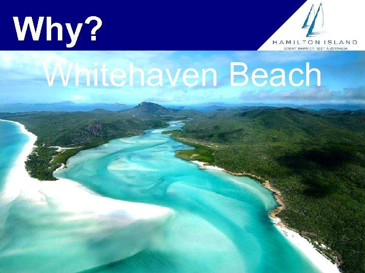 Why? Whitehaven Beach
