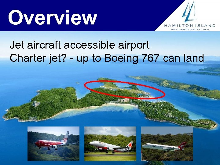 Overview Jet aircraft accessible airport Charter jet? - up to Boeing 767 can land