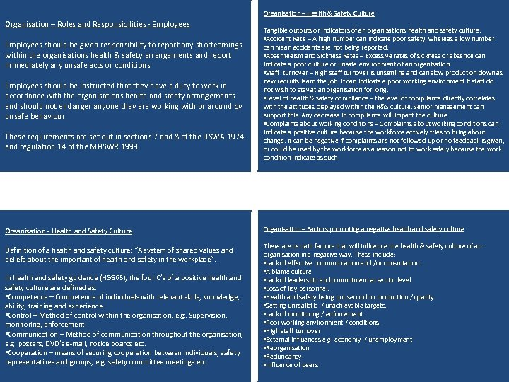 Organisation – Health & Safety Culture Organisation – Roles and Responsibilities - Employees should