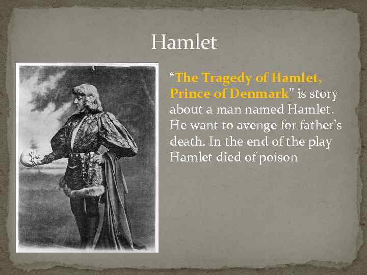 a description of hamlet as a madman or misunderstood shakespeares tragic hero Hamlet detects the crime and thus becomes the avenging murderer, shakespeare's dramatic methods nevertheless validating his role as a tragic hero hamlet's role as a detective is defined through him seeking out to prove the crime before committing revenge.