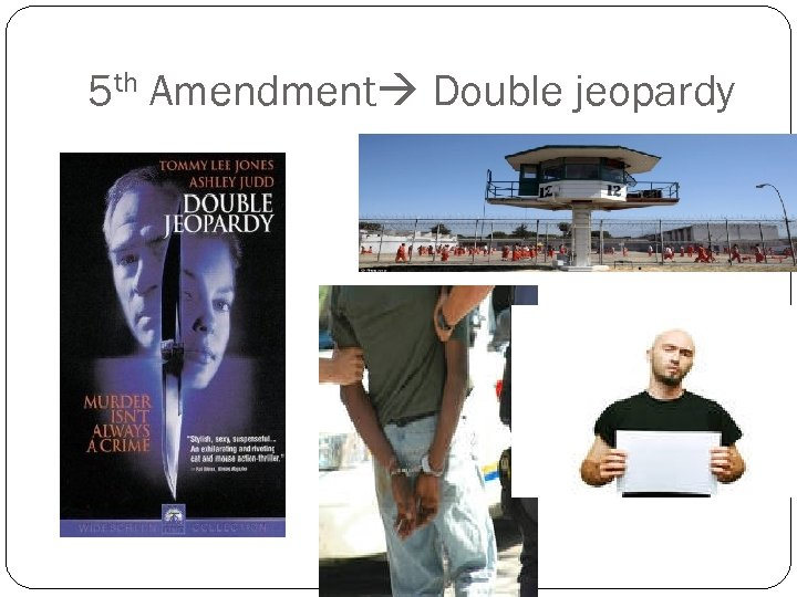 5 th Amendment Double jeopardy