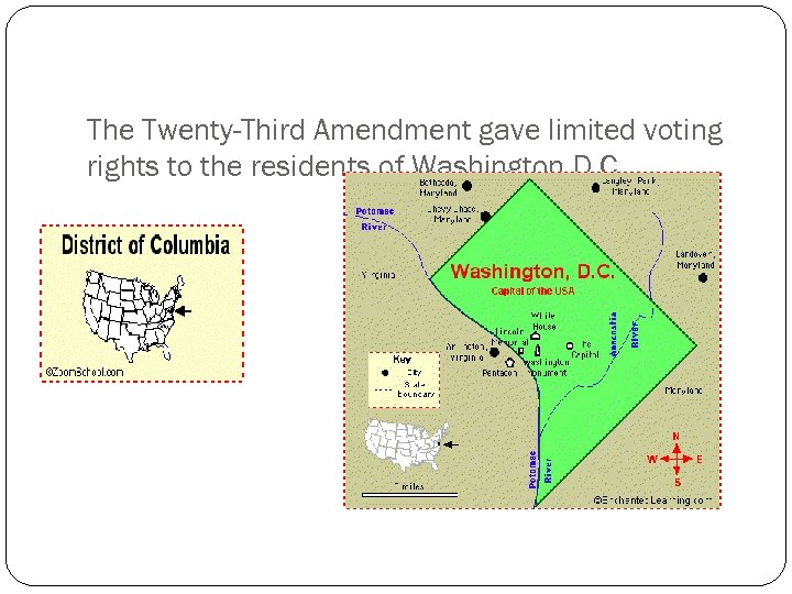 The Twenty-Third Amendment gave limited voting rights to the residents of Washington D. C.