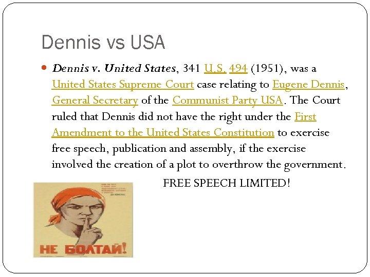 Dennis vs USA Dennis v. United States, 341 U. S. 494 (1951), was a