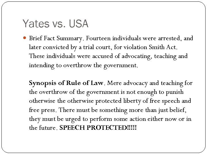 Yates vs. USA Brief Fact Summary. Fourteen individuals were arrested, and later convicted by