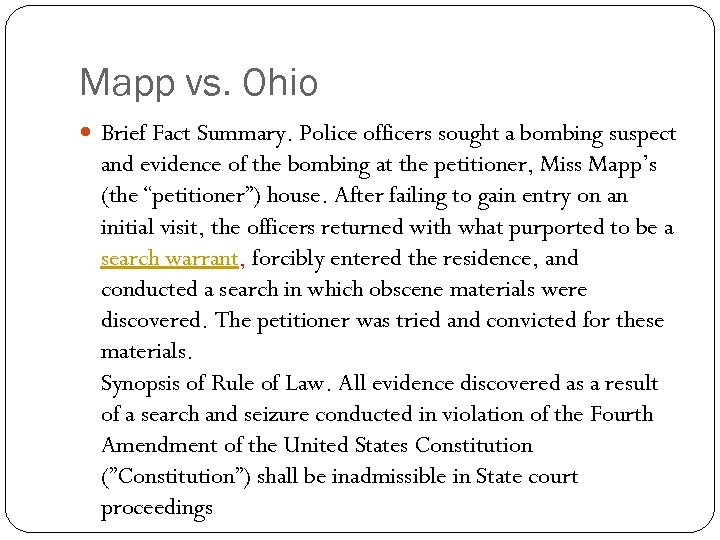 Mapp vs. Ohio Brief Fact Summary. Police officers sought a bombing suspect and evidence