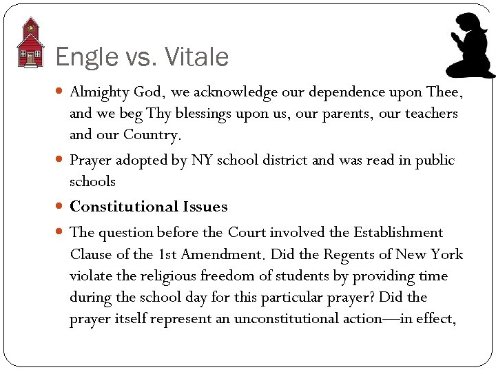 Engle vs. Vitale Almighty God, we acknowledge our dependence upon Thee, and we beg