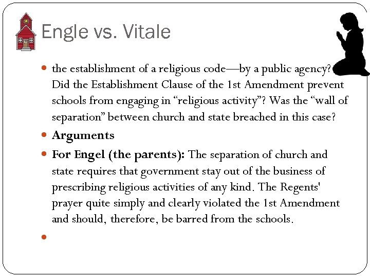 Engle vs. Vitale the establishment of a religious code—by a public agency? Did the