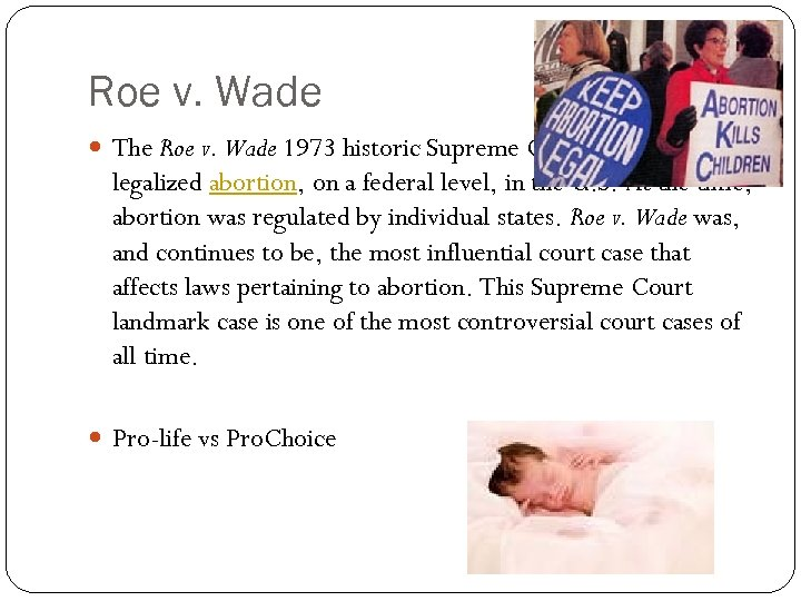Roe v. Wade The Roe v. Wade 1973 historic Supreme Court decision legalized abortion,