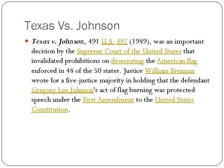 Texas Vs. Johnson Texas v. Johnson, 491 U. S. 397 (1989), was an important