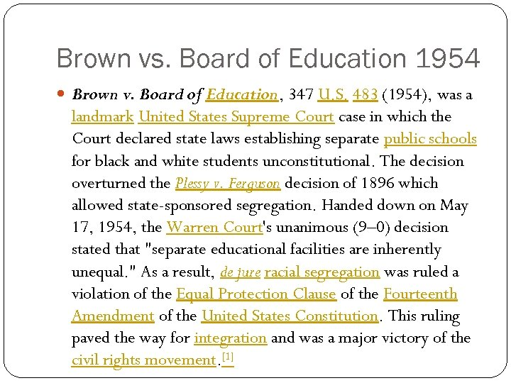Brown vs. Board of Education 1954 Brown v. Board of Education, 347 U. S.