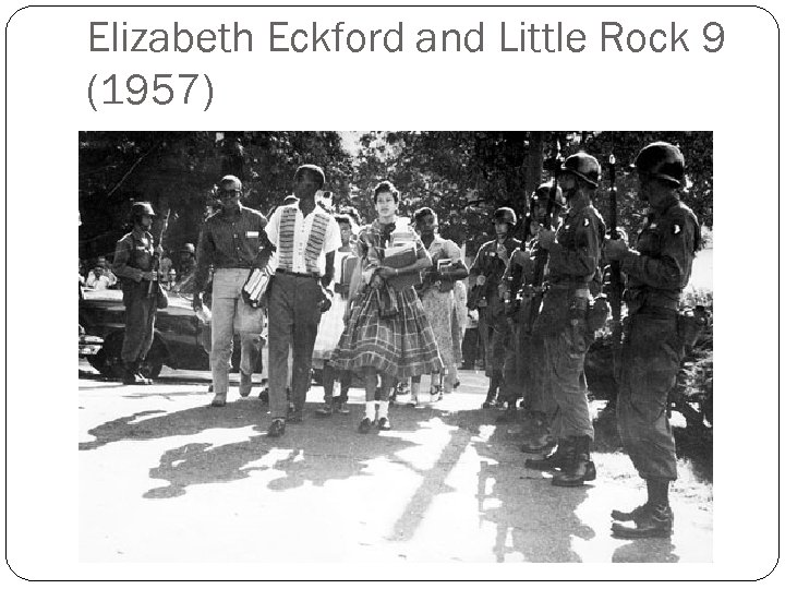 Elizabeth Eckford and Little Rock 9 (1957)