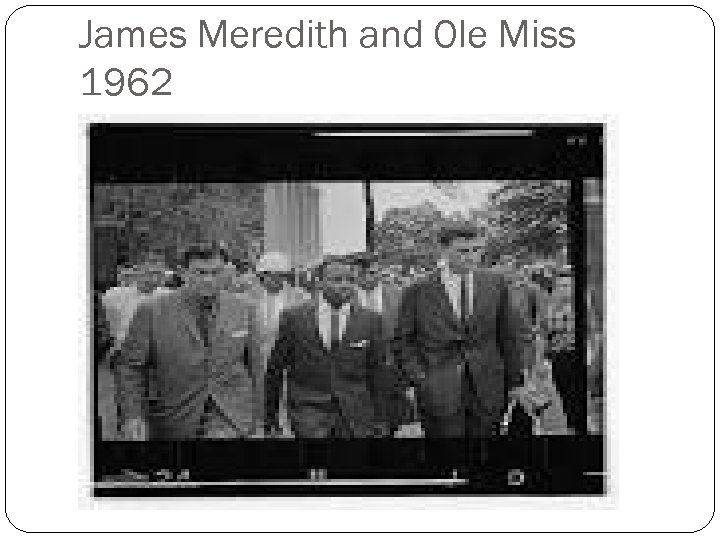 James Meredith and Ole Miss 1962