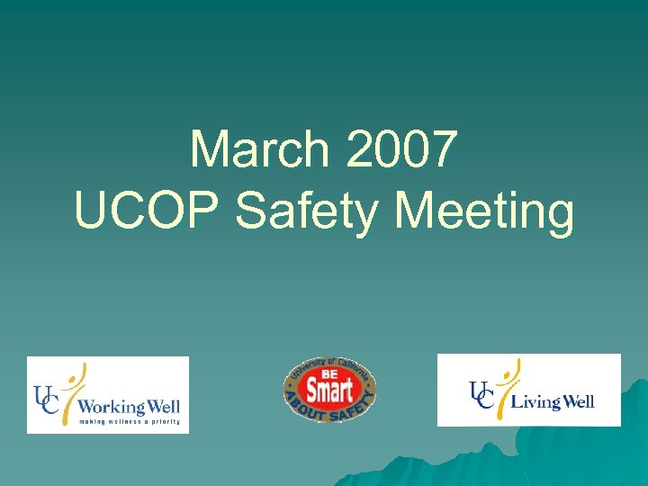 March 2007 UCOP Safety Meeting