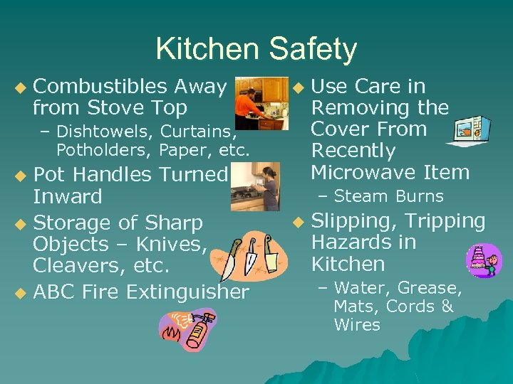 Kitchen Safety u Combustibles Away from Stove Top u – Dishtowels, Curtains, Potholders, Paper,