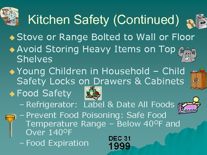 Kitchen Safety (Continued) u Stove or Range Bolted to Wall or Floor u Avoid