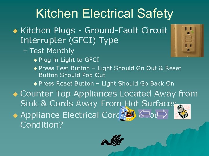 Kitchen Electrical Safety u Kitchen Plugs - Ground-Fault Circuit Interrupter (GFCI) Type – Test